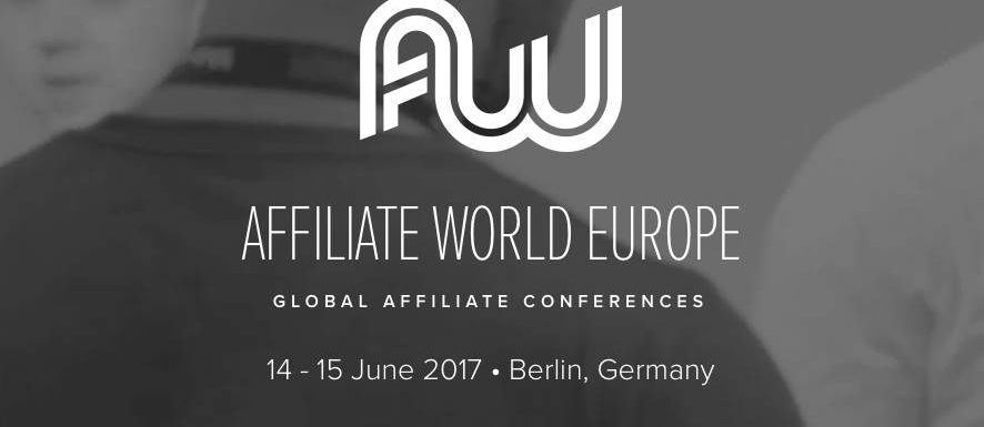 Giving away 3 Affiliate World Europe tickets! THE BIGGEST EVENT OF 2017